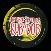 Rub A Dub de Double Trouble