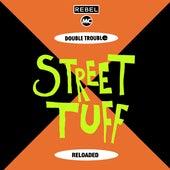 Street Tuff Reloaded by Double Trouble