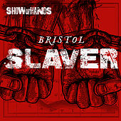 Bristol Slaver by Show of Hands