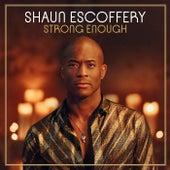 Strong Enough by Shaun Escoffery
