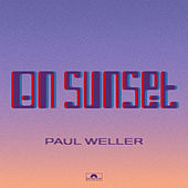 On Sunset (Deluxe) by Paul Weller