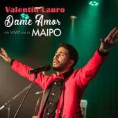 Dame Amor - En Vivo en el Maipo de Valentín Lauro