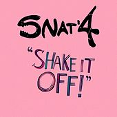 Shake it Off! by Snat'4