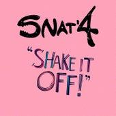 Shake it Off! de Snat'4