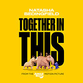 Together In This (From The Jungle Beat Motion Picture) by Natasha Bedingfield
