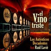 El Vino Triste (feat. Raúl Lavié) de Los Autenticos Decadentes