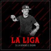 Si la Ven No Le Digan by La Liga