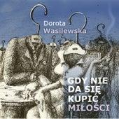 Gdy nie da się kupić miłości de Dorota Wasilewska