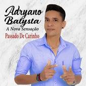 Passado de Carinho de Adryano Batysta A Nova Sensação