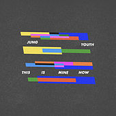 This Is Mine Now by Jung Youth