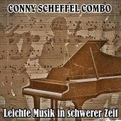 Leichte Musik in schwerer Zeit de Conny Scheffel Combo