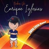 Babies Go Enrique Iglesias de Sweet Little Band