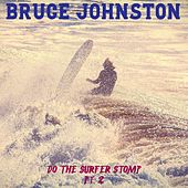 Do the Surfer Stomp, Pt. 2 von Bruce Johnston