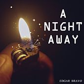 A Night Away by Edgar Bravo