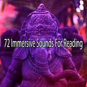 72 Immersive Sounds for Reading von Entspannungsmusik