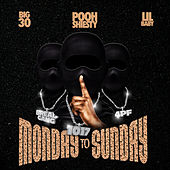 Monday to Sunday (feat. Lil Baby & BIG30) by Pooh Shiesty