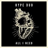 All I Need de Hype Duo