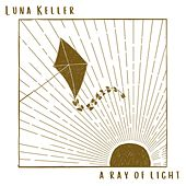 A Ray of Light by Luna Keller