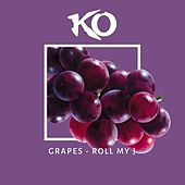Grapes (Roll My J) von KO