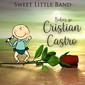 Babies Go Cristian Castro de Sweet Little Band