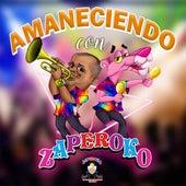 Amaneciendo Con Zaperoko by ZAPEROKO La Resistencia Salsera del Callao