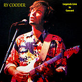 Legends Live in Concert (Live in Denver, CO, May 20, 1974) by Ry Cooder