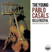 The Young Pablo Casals Cello Recital de Pablo Casals
