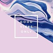 Good Vibes Only by Ken