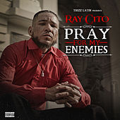 Pray For My Enemies by Raycito