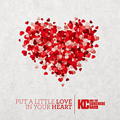 Put a Little Love in Your Heart de KC & the Sunshine Band