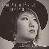 Come All Ye Fair and Tender Ladies by Chihiro Nagamatsu