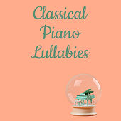 Classical Piano Lullabies de Relaxing Classical Piano Music
