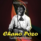 Tumba Palo Cucuyé (Remastered) by Chano Pozo