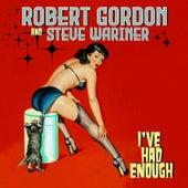 I've Had Enough by Robert Gordon