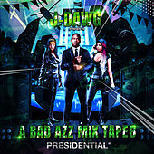 A Bad Azz Mix Tape 6: Presidential von J-Dawg