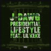 Presidential Lifestyle (feat. Lil' Keke) de J-Dawg