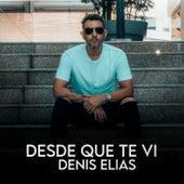 Desde Que Te Vi by Denis Elias