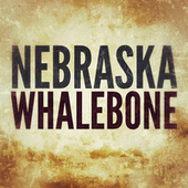 Nebraska de Whalebone
