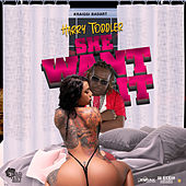 She Want It by Harry Toddler