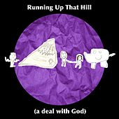 Running up That Hill (A Deal with God) by Keiren Mitchell