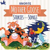 Favorite Mother Goose Stories and Songs by Wonder Kids