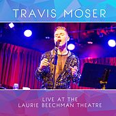 Live at the Laurie Beechman Theatre von Travis Moser