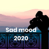 Sad mood 2020 von Various Artists