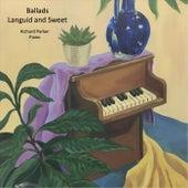 Ballads Languid and Sweet de Richard Parker