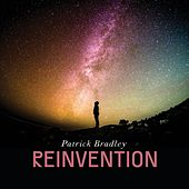 Reinvention by Patrick Bradley