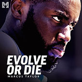 Evolve or Die (Motivational Speech) by Marcus Taylor