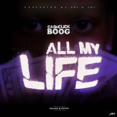 All My Life von Cash Click Boog