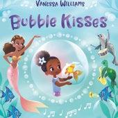 Bubble Kisses by Vanessa Williams