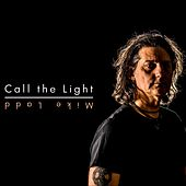 Call the Light by Mike Ladd