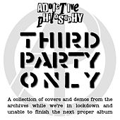 Third Party Only von Addictive Philosophy
